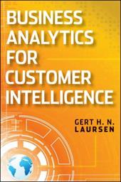 Business analytics for Sales and Marketing Managers : How to Compete in the Information AgeLaursen, Gert H. N. - 2011