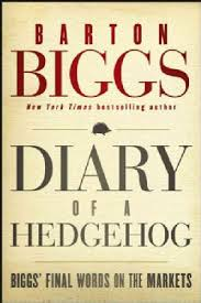 Diary of a hedgehog : Biggs' final words on the marketsBiggs, Barton, - 2013