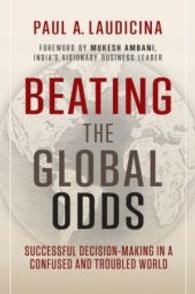Beating the global odds : successful decision-making in a confused and troubled worldLaudicina, Paul A. - 2010