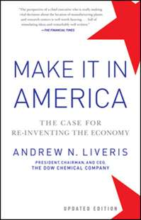 Make it in America : the case for re-inventing the economyLiveris, Andrew. - 2012