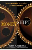 Moneyshift : how to prosper from what you can't controlWebman, Jerry A., - 2012