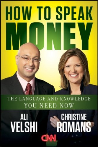 How to speak money : the language and knowledge you need nowVelshi, Ali. - 2012