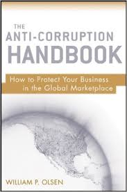 The anti-corruption handbook : how to protect your business in the global marketplaceOlsen, William P. - 2013