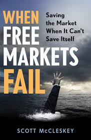 When free markets fail : saving the market when it can't save itselfMcCleskey, Scott. - 2010.