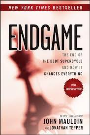 Endgame the end of the debt supercycle and how it changes everythingMauldin, John - 2011