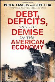 Debt, deficits, and the demise of the American economyTanous, Peter J. - 2011