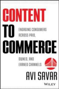 Content to commerce : engaging consumers across paid, owned and earned channelsSavar, Avi, - 2013