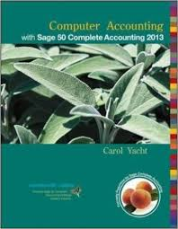 Computer accounting with Sage 50 complete accounting 2013 [formerly Peachtree]Yacht, Carol. - 2012