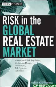 Risk in the global real estate market : international risk regulation, mechanism design, foreclosures, title systems, and REITsNwogugu, Michael C. I. - 2011