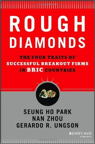 Rough diamonds : the four traits of successful breakout firms in BRIC countriesPark, Seung-ho, - 2013